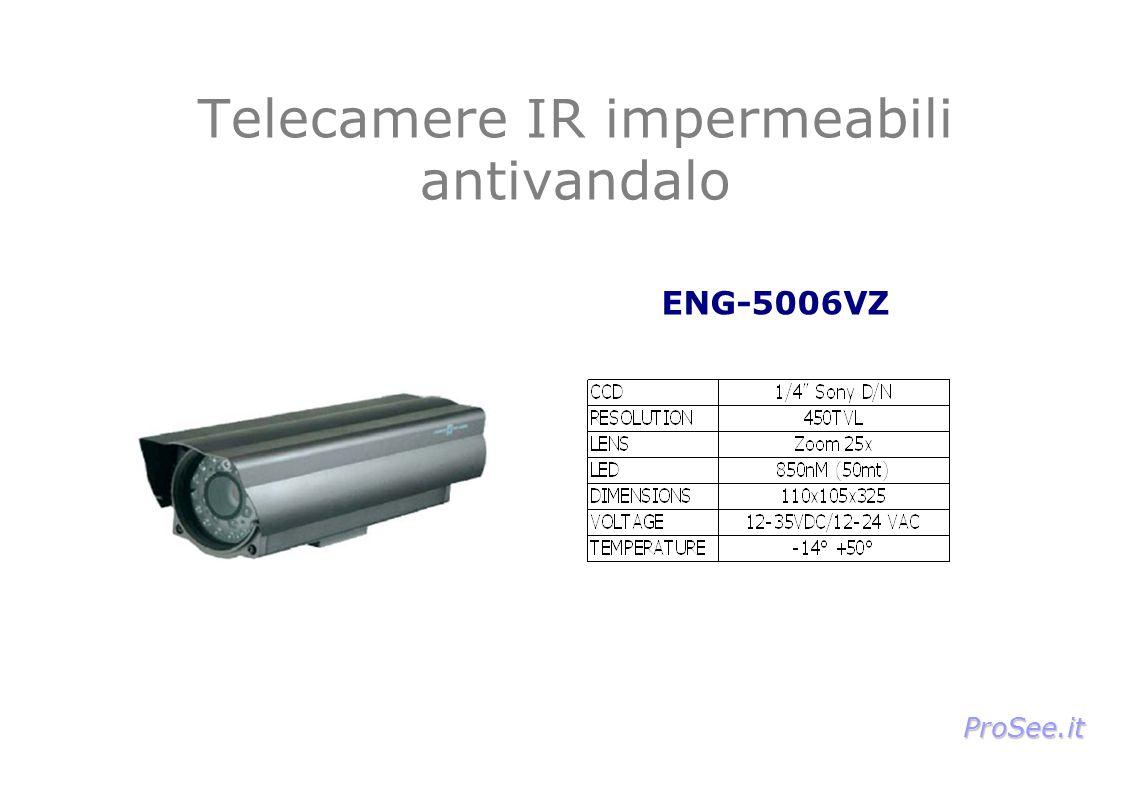 Telecamere IR impermeabili antivandalo ENG-5006VZ ProSee.it