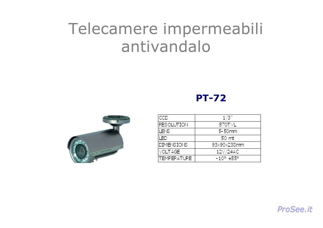 Telecamere impermeabili antivandalo PT-72 ProSee.it