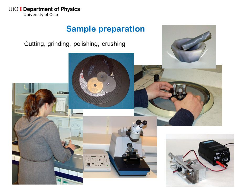 Cutting, grinding, polishing, crushing Sample preparation