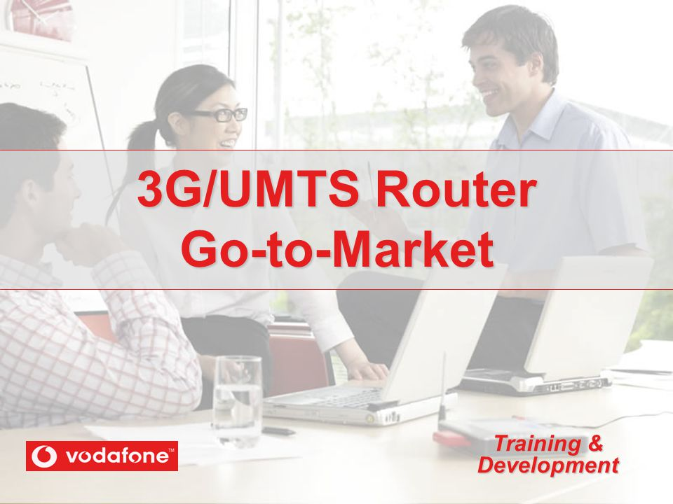 3G/UMTS Router Go-to-Market Training & Development