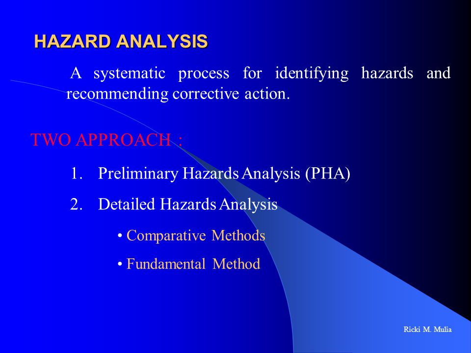 Failure Mode and Effects Analysis (FMEA) FMEA is A systematic and fundamental approach to hazard identification through an examination of the individual components of a system and how they might fail.