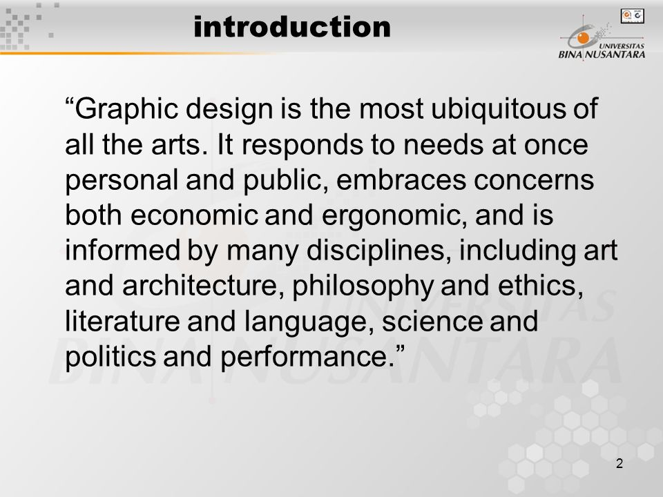 2 introduction Graphic design is the most ubiquitous of all the arts.