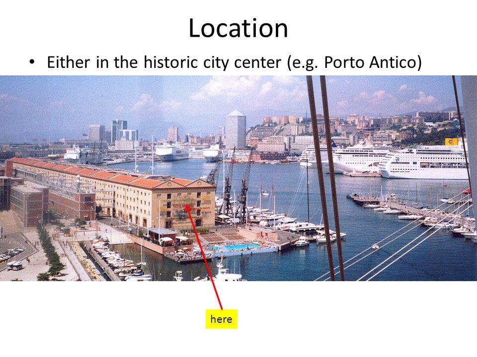 Location Either in the historic city center (e.g. Porto Antico) here