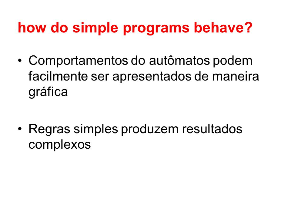 how do simple programs behave.