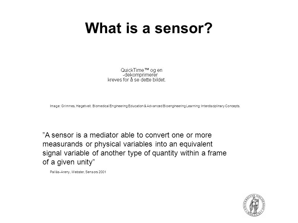 "Image: Grimnes, Høgetveit. Biomedical Engineering Education & Advanced Bioengineering Learning: Interdisciplinary Concepts. ""A sensor is a mediator ab"