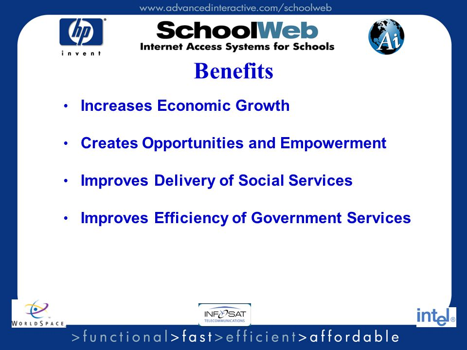 Benefits Increases Economic Growth Creates Opportunities and Empowerment Improves Delivery of Social Services Improves Efficiency of Government Services