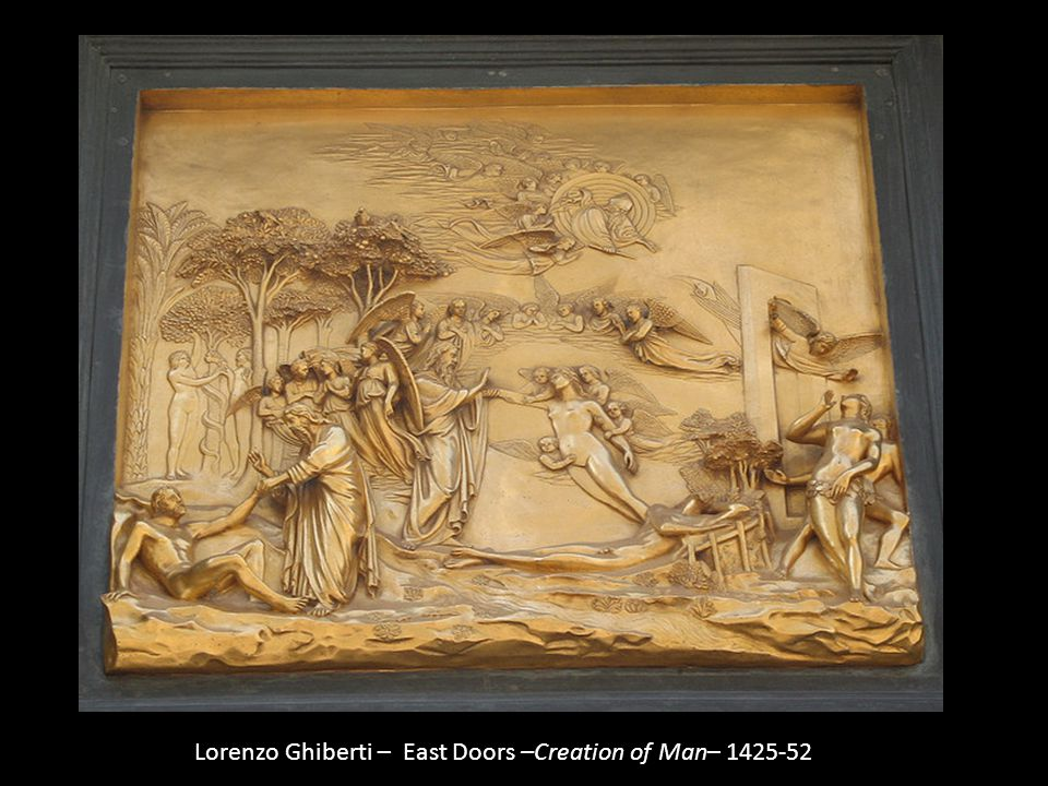 Lorenzo Ghiberti – East Doors –Creation of Man– 1425-52
