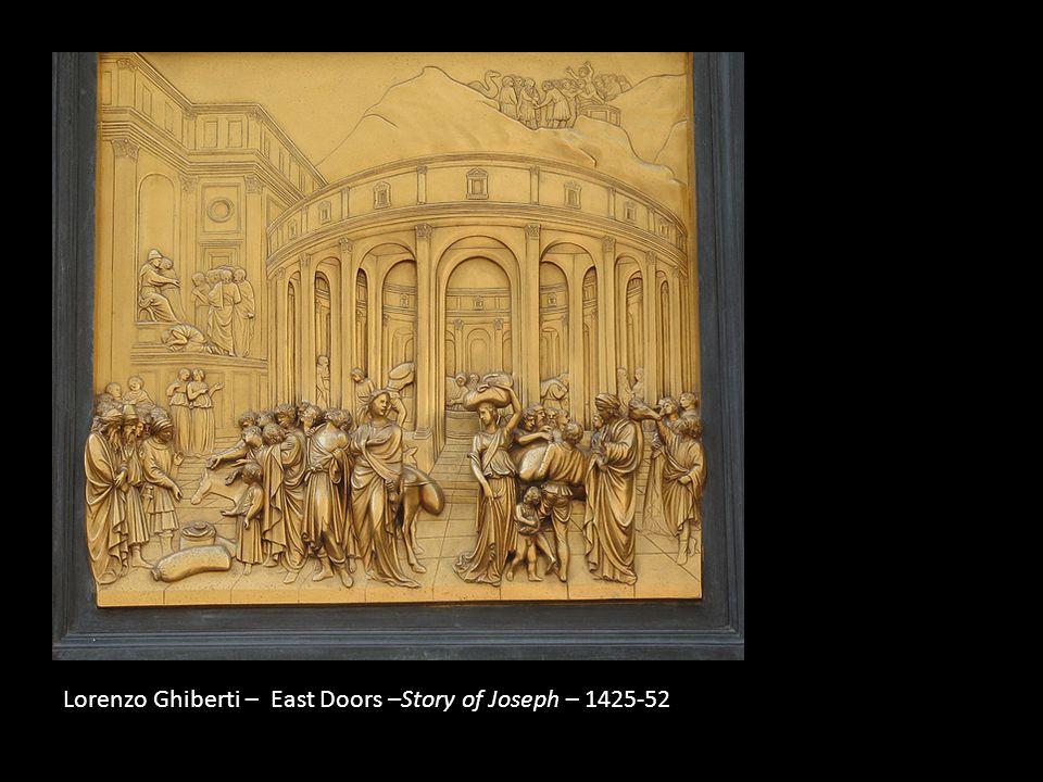 Lorenzo Ghiberti – East Doors –Story of Joseph – 1425-52