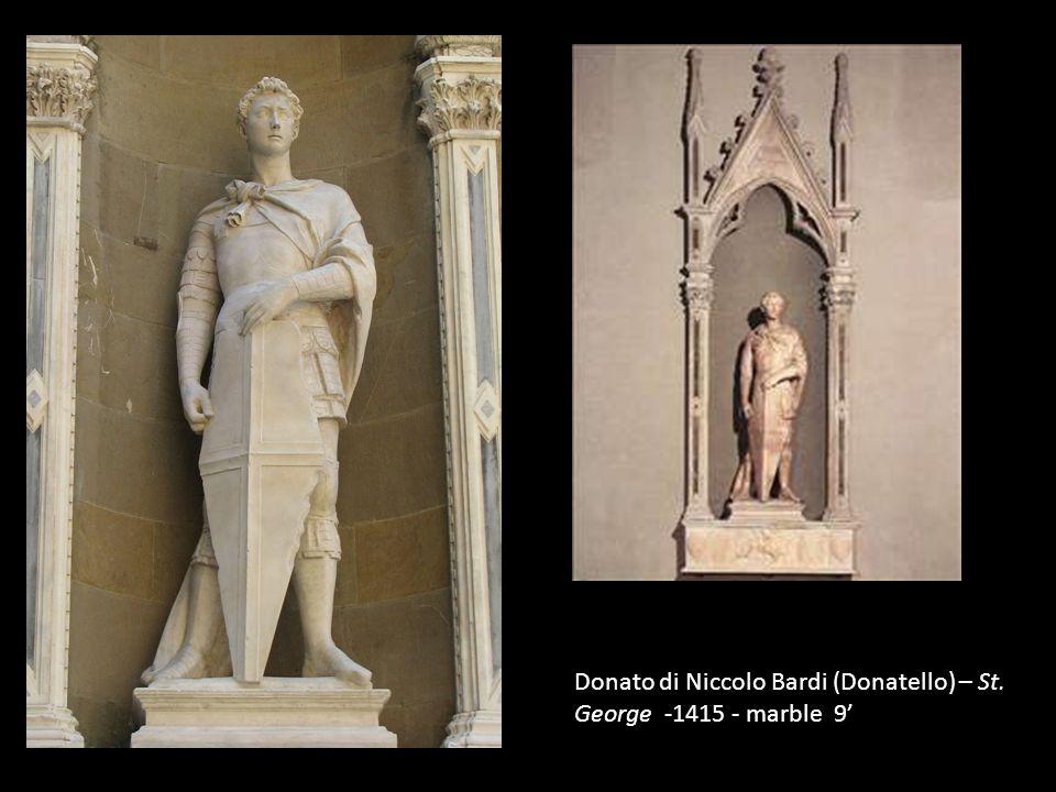 Donato di Niccolo Bardi (Donatello) – St. George -1415 - marble 9'