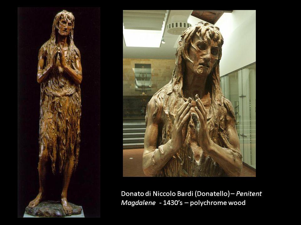 Donato di Niccolo Bardi (Donatello) – Penitent Magdalene - 1430's – polychrome wood