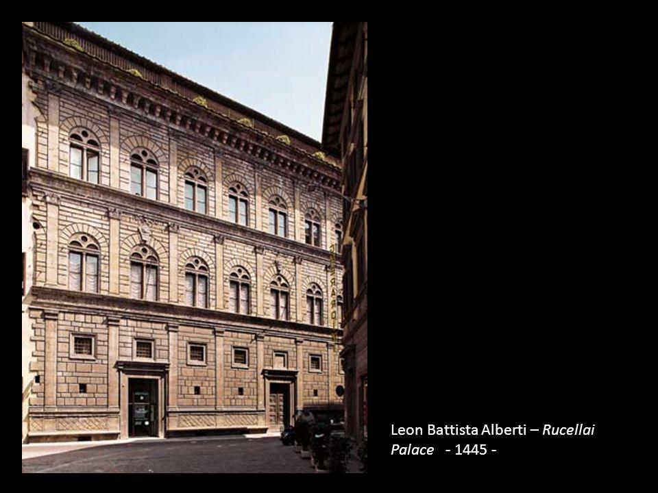 Leon Battista Alberti – Rucellai Palace - 1445 -