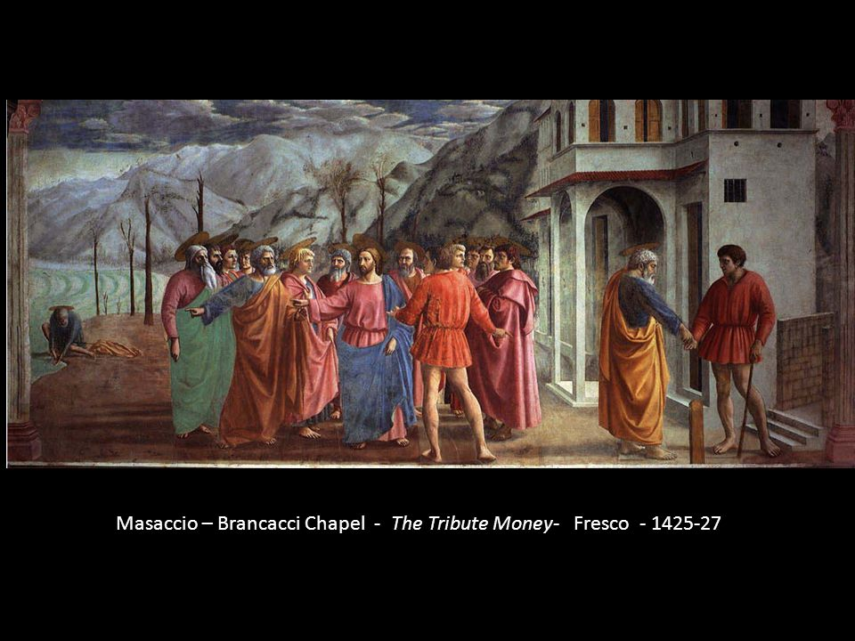 Masaccio – Brancacci Chapel - The Tribute Money- Fresco - 1425-27