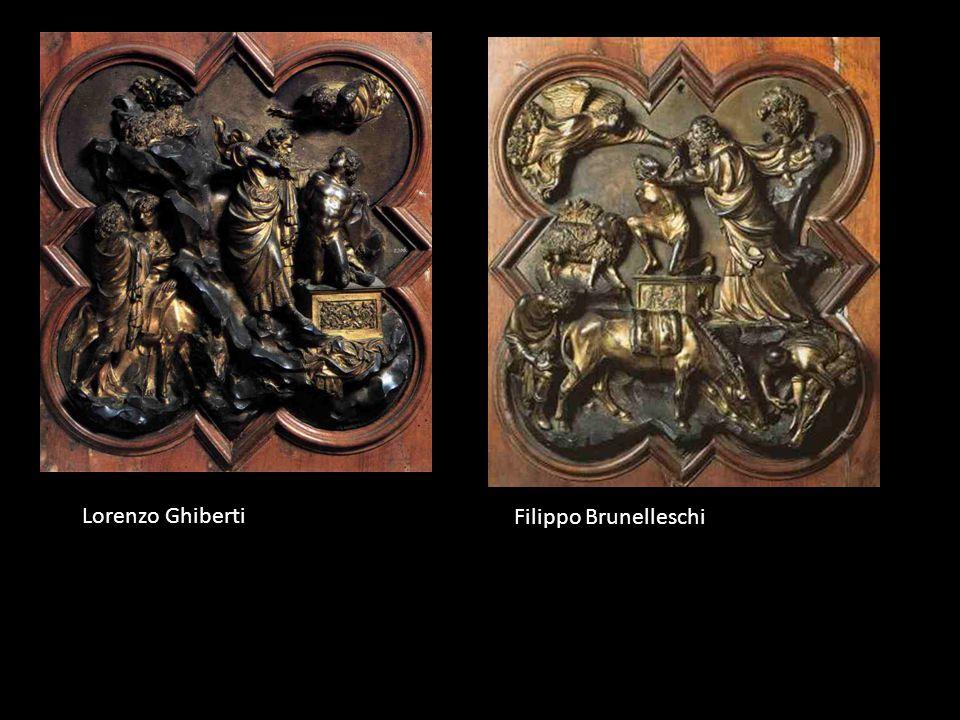 Lorenzo Ghiberti Filippo Brunelleschi