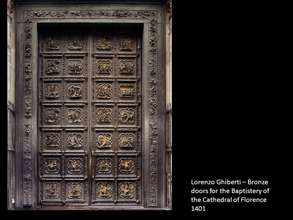 Lorenzo Ghiberti – Bronze doors for the Baptistery of the Cathedral of Florence 1401