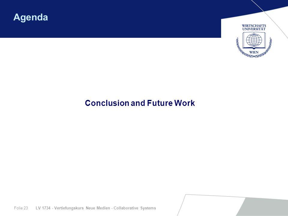 LV 1734 - Vertiefungskurs Neue Medien - Collaborative SystemsFolie 23 Agenda Conclusion and Future Work