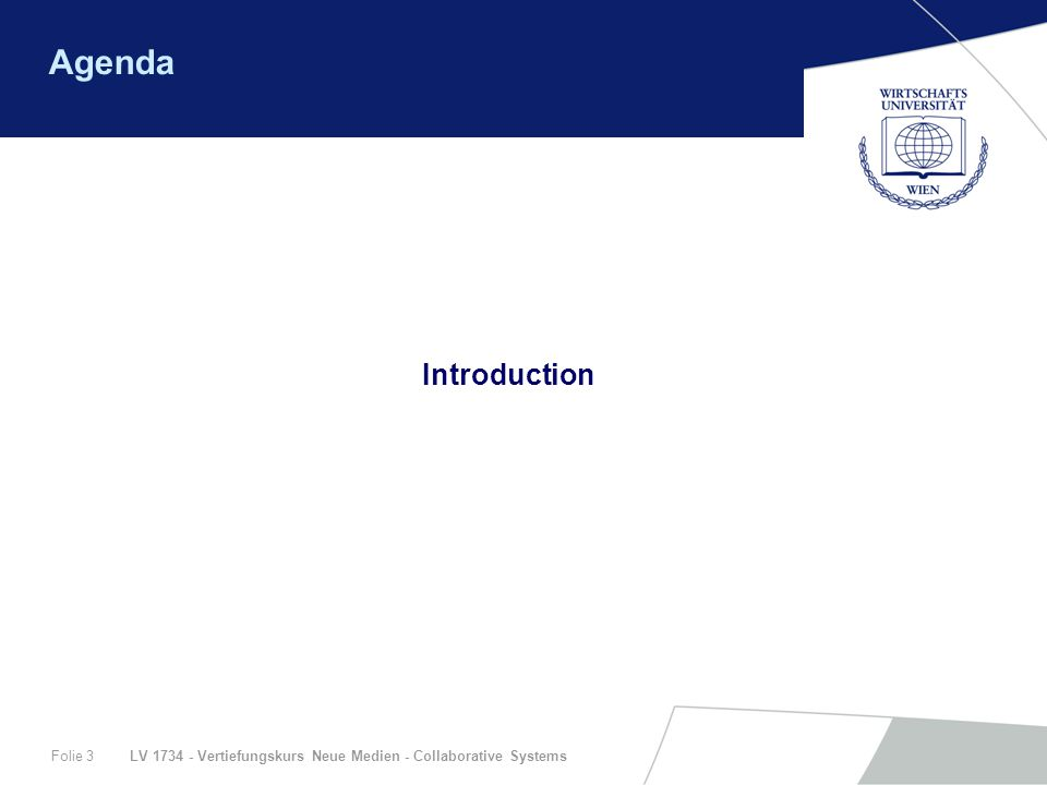 LV 1734 - Vertiefungskurs Neue Medien - Collaborative SystemsFolie 3 Agenda Introduction