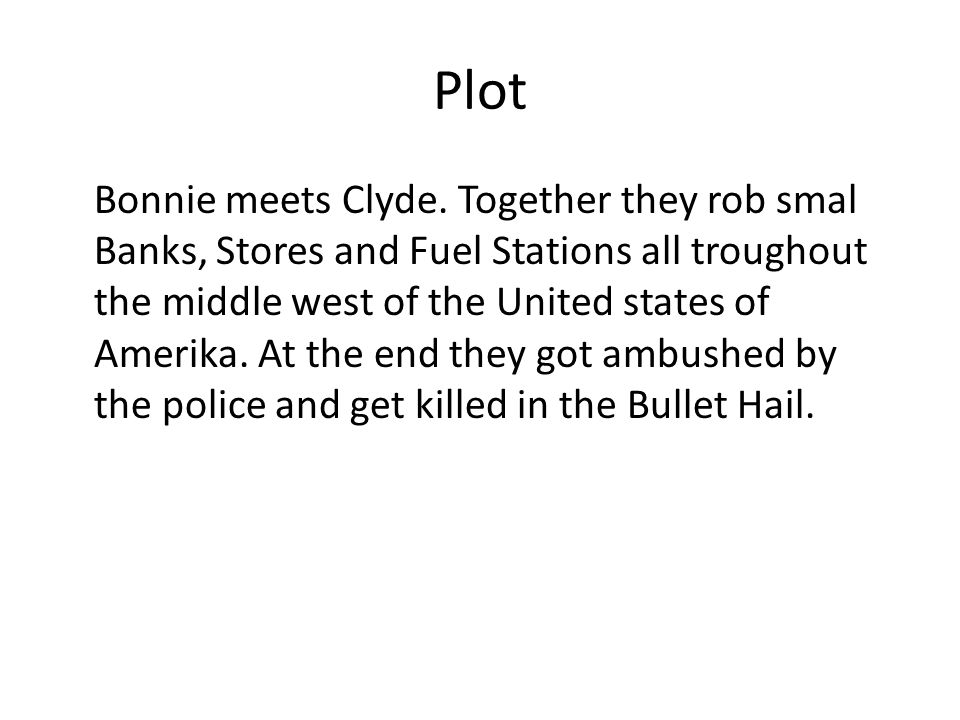 Keyfacts Bonnie decides to stay with Clyde Bonnie and Clyde are not shown as violent gangsters.