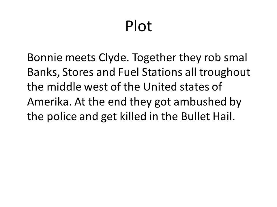 Plot Bonnie meets Clyde.