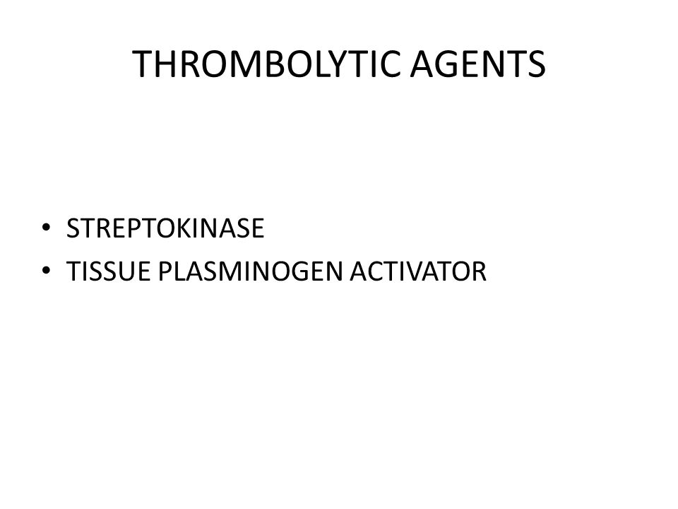 THROMBOLYTIC AGENTS STREPTOKINASE TISSUE PLASMINOGEN ACTIVATOR