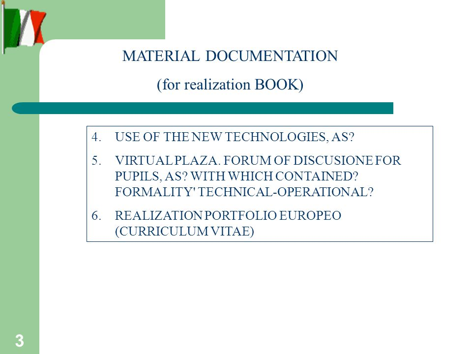 3 MATERIAL DOCUMENTATION (for realization BOOK) 4.USE OF THE NEW TECHNOLOGIES, AS.