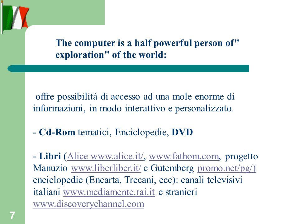 7 offre possibilità di accesso ad una mole enorme di informazioni, in modo interattivo e personalizzato.