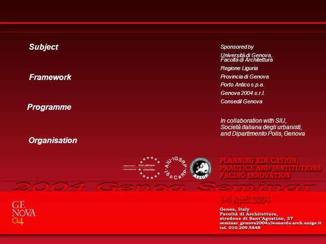 Subject Organisation Programme Sponsored by Università di Genova, Facoltà di Architettura Regione Liguria Provincia di Genova Porto Antico s.p.a. Geno