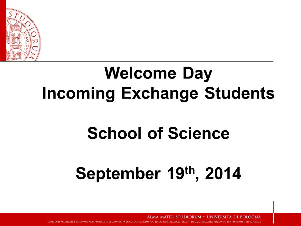 Welcome Day Incoming Exchange Students School of Science September 19 th, 2014