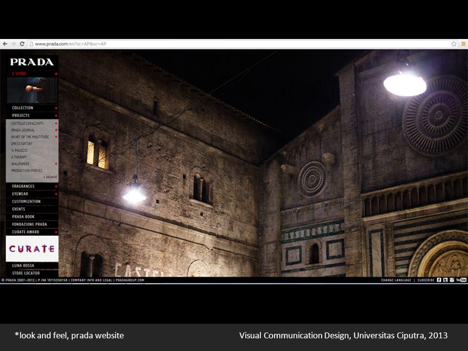 Visual Communication Design, Universitas Ciputra, 2013 *look and feel, prada website