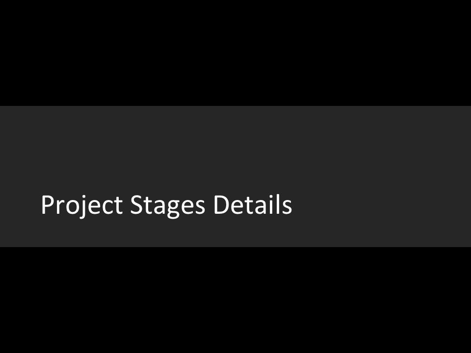 Project Stages Details