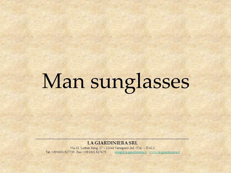 Man sunglasses ____________________________________________________________________ LA GIARDINIERA SRL Via M. Luther King, 27 – 21040 Venegono Inf. (V
