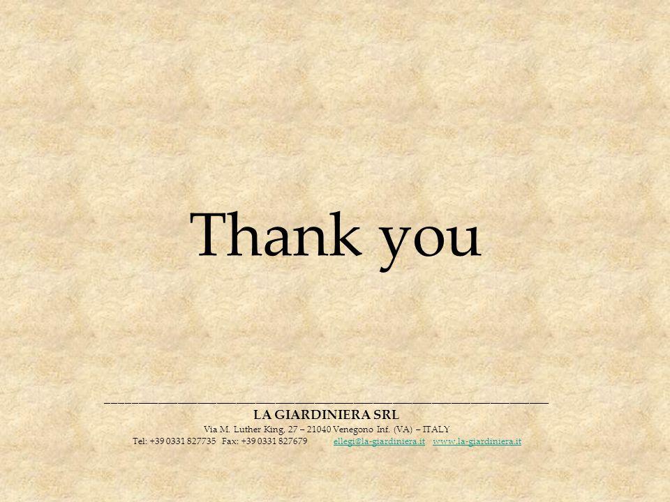 Thank you ____________________________________________________________________ LA GIARDINIERA SRL Via M. Luther King, 27 – 21040 Venegono Inf. (VA) –