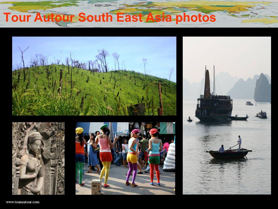 www.tourautour.com Tour Autour South East Asia photos