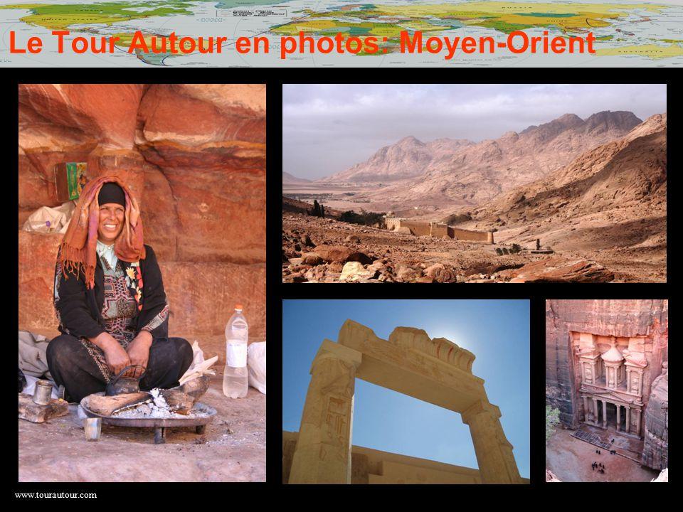 www.tourautour.com Le Tour Autour en photos: Moyen-Orient