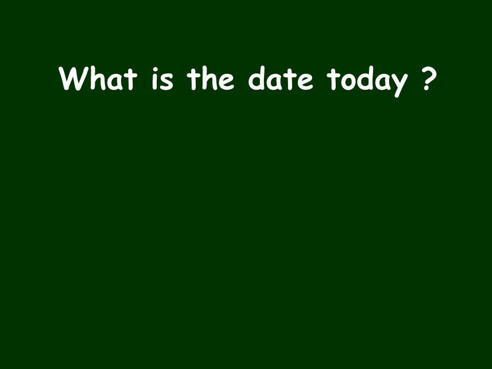 What is the date today ?