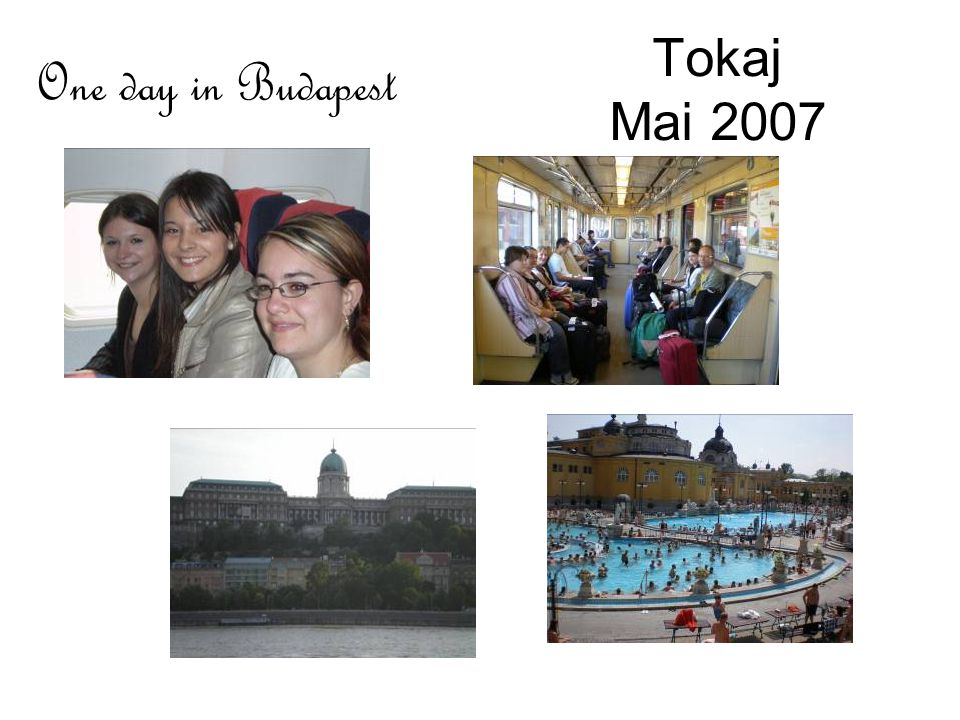 Tokaj Mai 2007 One day in Budapest