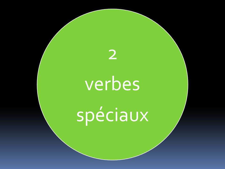 2 verbes spéciaux