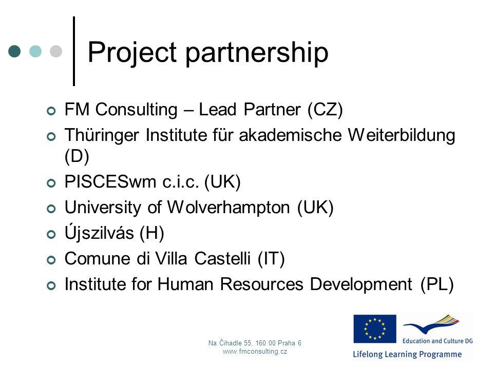 Project partnership FM Consulting – Lead Partner (CZ) Thüringer Institute für akademische Weiterbildung (D) PISCESwm c.i.c.