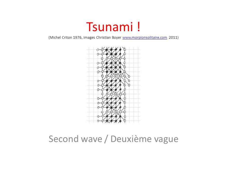 Tsunami ! (Michel Criton 1976, images Christian Boyer www.morpionsolitaire.com 2011)www.morpionsolitaire.com Second wave / Deuxième vague