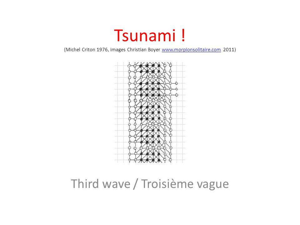 Tsunami ! (Michel Criton 1976, images Christian Boyer www.morpionsolitaire.com 2011)www.morpionsolitaire.com Third wave / Troisième vague