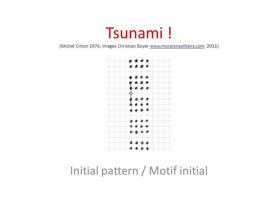 Tsunami ! (Michel Criton 1976, images Christian Boyer www.morpionsolitaire.com 2011)www.morpionsolitaire.com Initial pattern / Motif initial