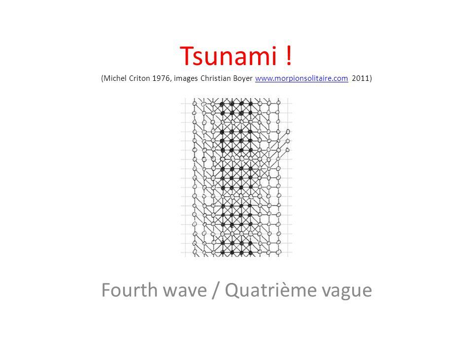 Tsunami ! (Michel Criton 1976, images Christian Boyer www.morpionsolitaire.com 2011)www.morpionsolitaire.com Fourth wave / Quatrième vague