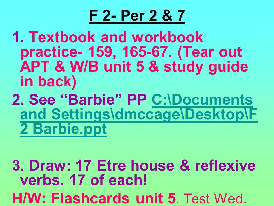 F 2- Per 2 & 7 1. Textbook and workbook practice- 159, 165-67.