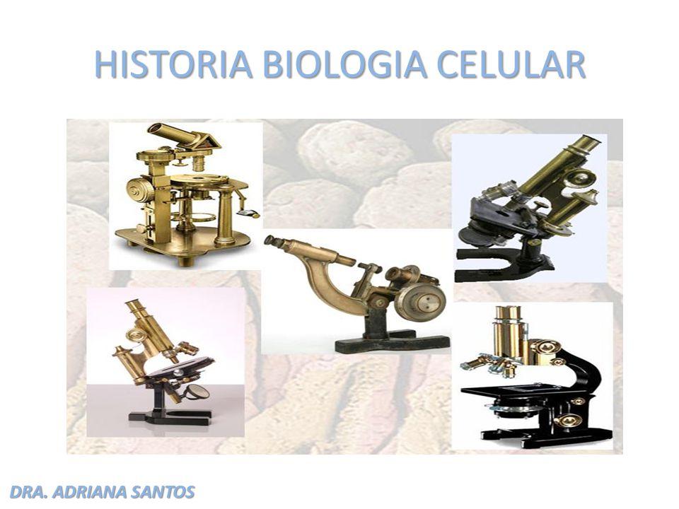 DRA. ADRIANA SANTOS HISTORIA BIOLOGIA CELULAR