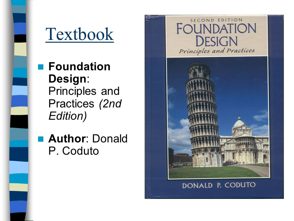 Textbook Foundation Design: Principles and Practices (2nd Edition) Author: Donald P. Coduto