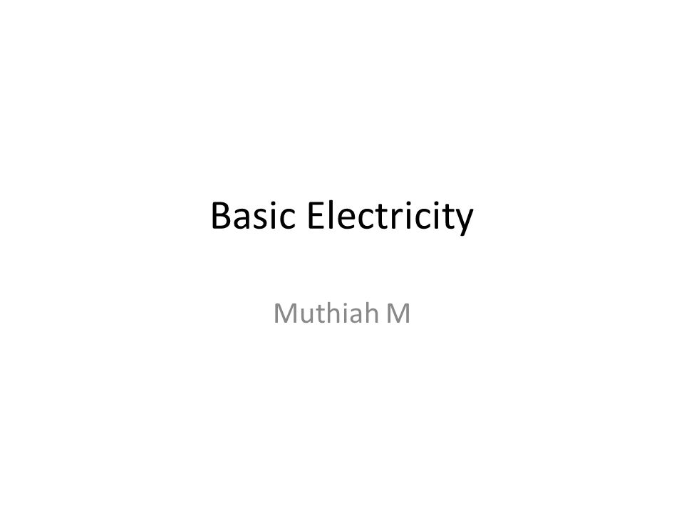 Basic Electricity Muthiah M