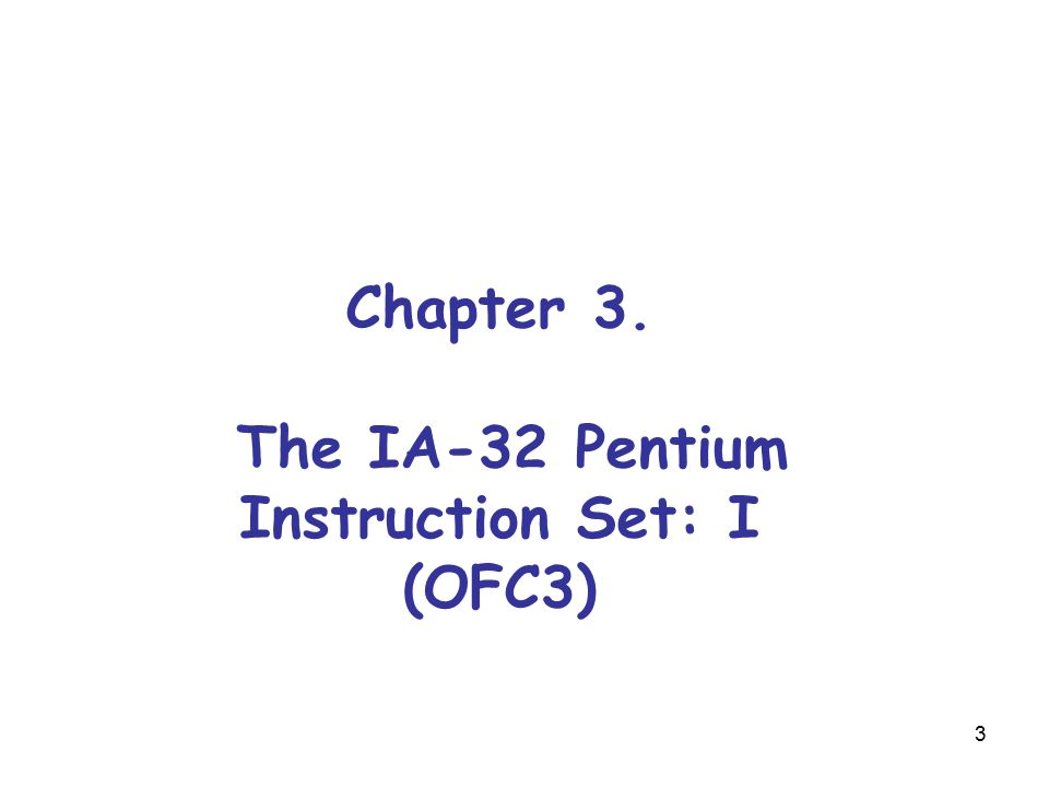 14 Chapter 3. The IA-32 Pentium Instruction Set: II (OFC4)