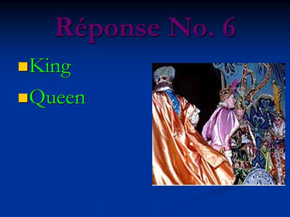 Réponse No. 6 King King Queen Queen