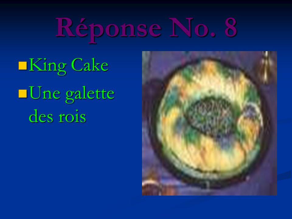 Réponse No. 8 King Cake King Cake Une galette des rois Une galette des rois