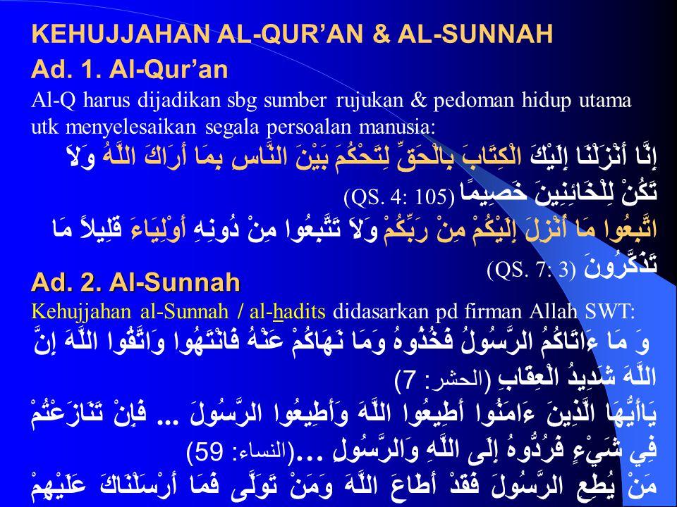KEHUJJAHAN AL-QUR'AN & AL-SUNNAH Ad. 1.