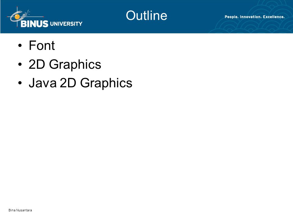 Outline Font 2D Graphics Java 2D Graphics Bina Nusantara